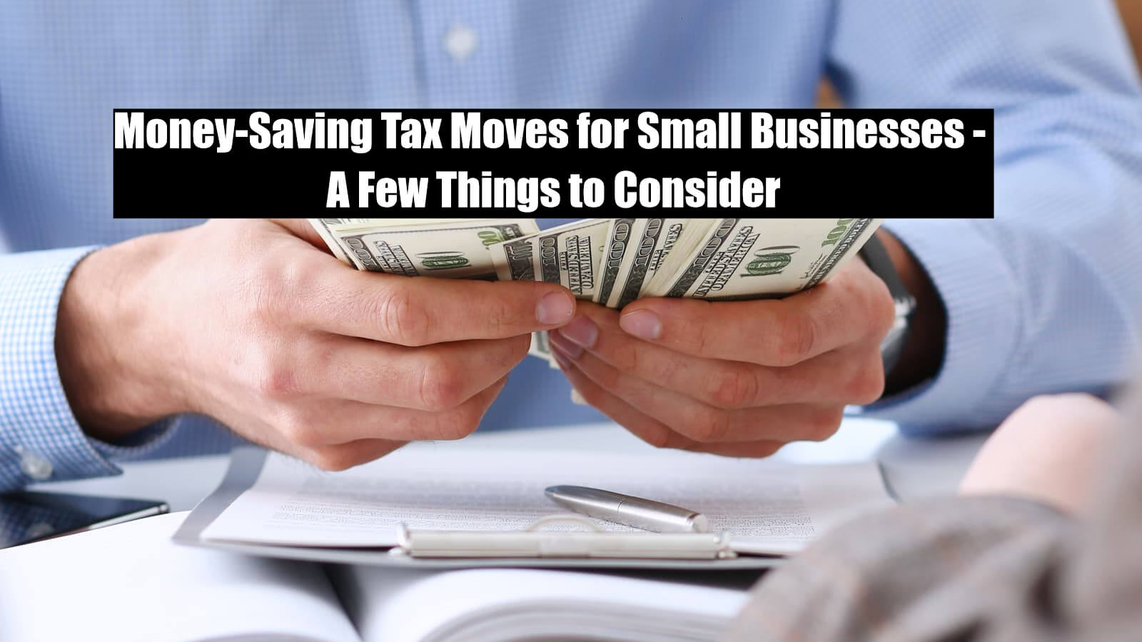 Scottsdale CPA & Accounting Firm Blog: Money-Saving Tax Moves for Small Businesses – A Few Things to Consider